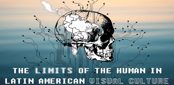 Call for Papers: The Limits of the Human in Latin American Visual Culture